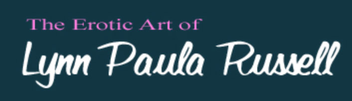 The Erotic Art of Lynn Paula Russell