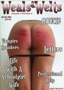 Spanking magazine A4 size, colour & black & white featuring – 'Vampire Spankers', 'Life With A Schoolgirl Wife', 'Professional Help', plus readers letters and more.